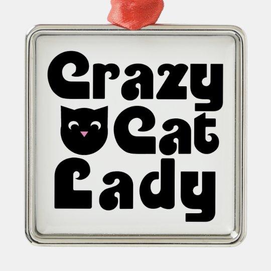 Crazxy Cat Lady Metal Ornament