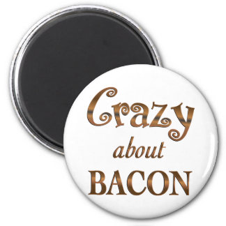 Crazy About Bacon 2 Inch Round Magnet
