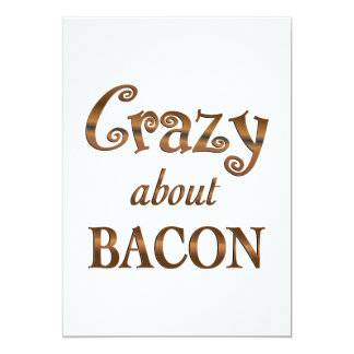 Crazy About Bacon 5x7 Paper Invitation Card