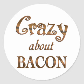 Crazy About Bacon Classic Round Sticker