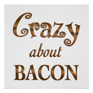 Crazy About Bacon Poster