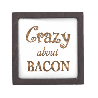 Crazy About Bacon Premium Keepsake Boxes