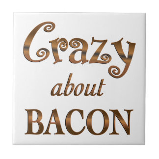 Crazy About Bacon Small Square Tile