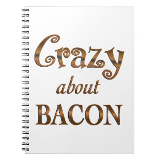 Crazy About Bacon Spiral Note Book