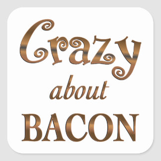 Crazy About Bacon Square Sticker