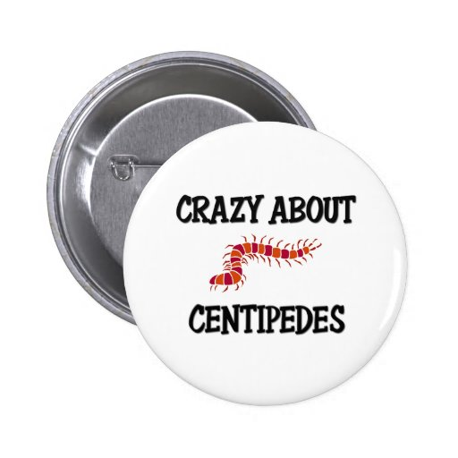 Crazy About Centipedes Pin
