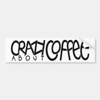 Crazy about Coffee black Bumper Sticker