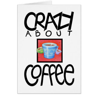 Crazy about Coffee black Card