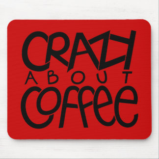 Crazy about Coffee black Mousepad