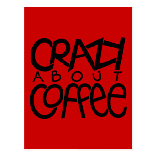 Crazy about Coffee black Postcard
