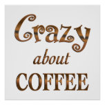 Crazy About Coffee Print