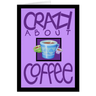 Crazy about Coffee purple border Card