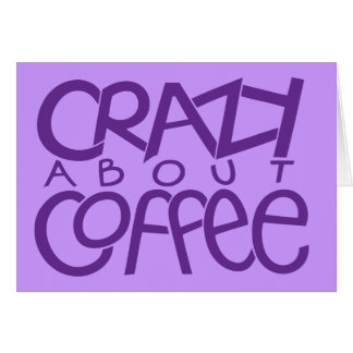 Crazy about Coffee purple Card