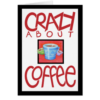 Crazy about Coffee red border Card