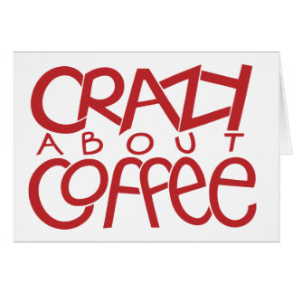 Crazy about Coffee red Card
