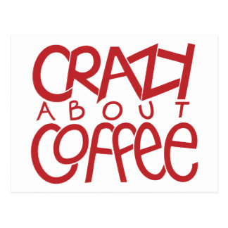 Crazy about Coffee red Postcard