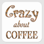 Crazy About Coffee Square Sticker