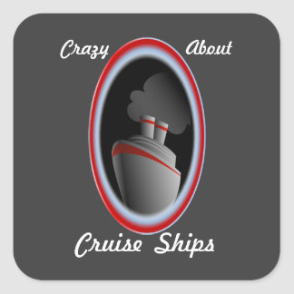 Crazy About Cruise Ships Square Sticker