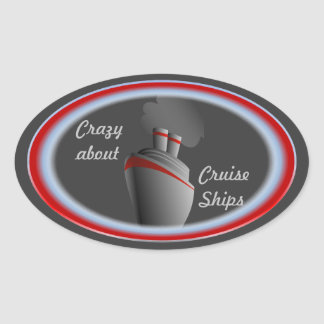Crazy About Cruise Ships Oval Sticker