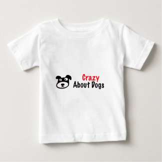 Crazy About Dogs Baby T-Shirt