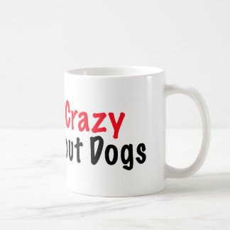 Crazy About Dogs Coffee Mug
