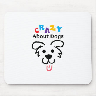 Crazy About Dogs Mouse Pad