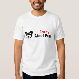 Crazy About Dogs T-Shirt