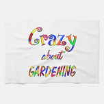Crazy About Gardening Kitchen Towel