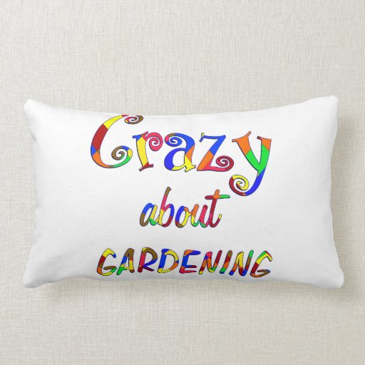 Crazy About Gardening Pillows