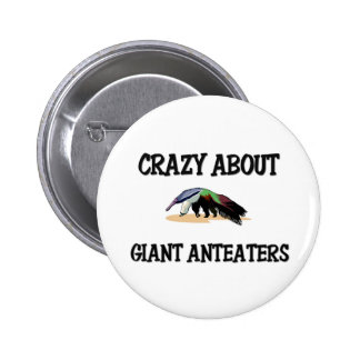 Crazy About Giant Anteaters Pinback Button