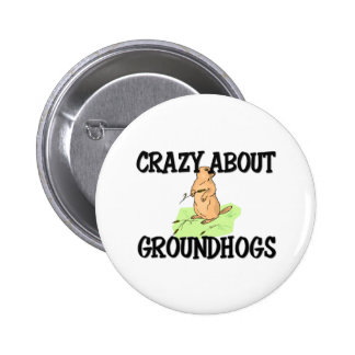 Crazy About Groundhogs Button