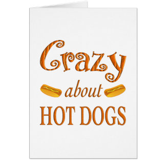 Crazy About Hot Dogs Greeting Card