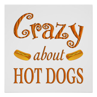 Crazy About Hot Dogs Print