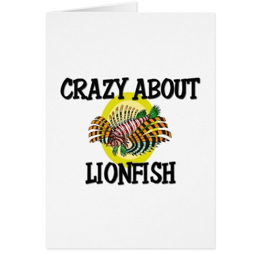 Crazy About Lionfish Greeting Card