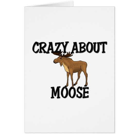 Crazy About Moose Card