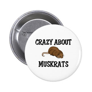 Crazy About Muskrats Button