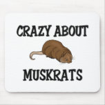 Crazy About Muskrats Mouse Pad