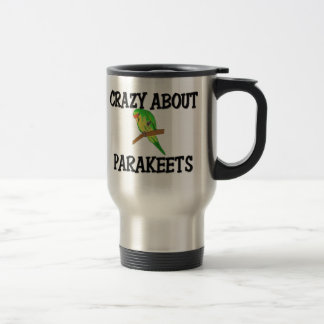 Crazy About Parakeets 15 Oz Stainless Steel Travel Mug