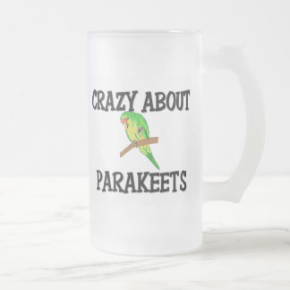 Crazy About Parakeets 16 Oz Frosted Glass Beer Mug