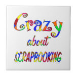 Crazy About Scrapbooking Ceramic Tile
