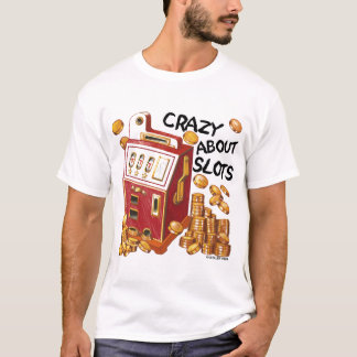 Crazy About Slots value t-shirt