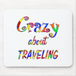 Crazy About Traveling Mouse Pads