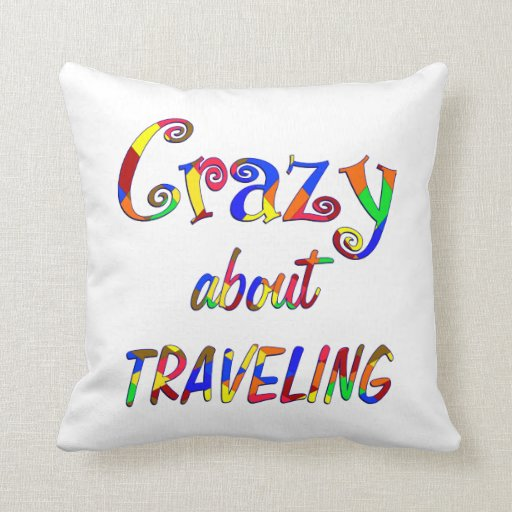 Crazy About Traveling Pillows