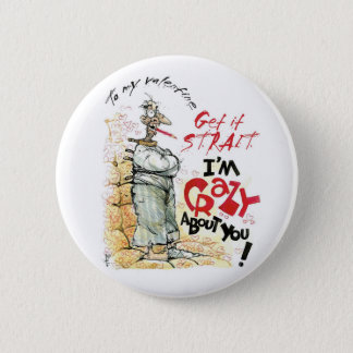 Crazy About You Pinback Button