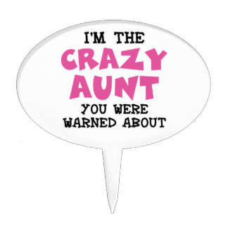 Crazy Aunt Cake Topper