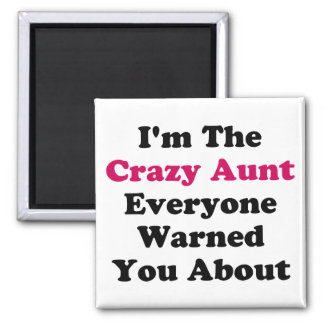 Crazy Aunt 2 Inch Square Magnet