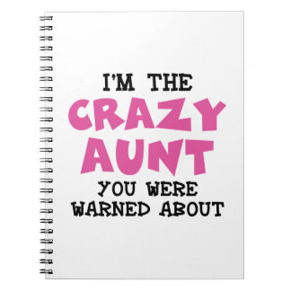 Crazy Aunt Notebook