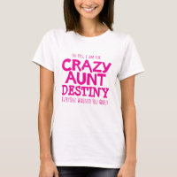 Crazy aunt warning pink personalize slogan t-shirt