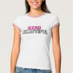 Crazy Beautiful Pink,Blk and White Ringer T-shirt