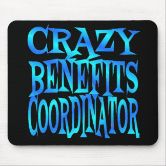 Crazy Benefits Coordinator Mouse Pad
